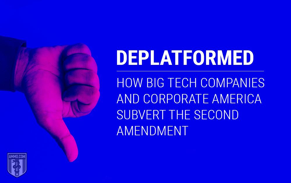 Deplatformed: How Big Tech Companies & Corporate America Subvert the Second Amendment