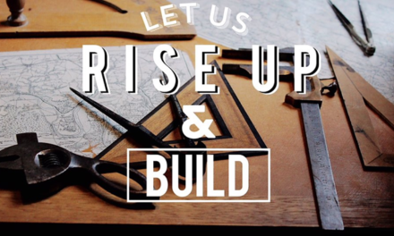 """""""Let Us Rise Up and Build"""" Nehemiah 2:11-18"""