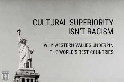 Ammo.com: Cultural Superiority isn't Racism: Why Western Values Underpin the World's Best Countries