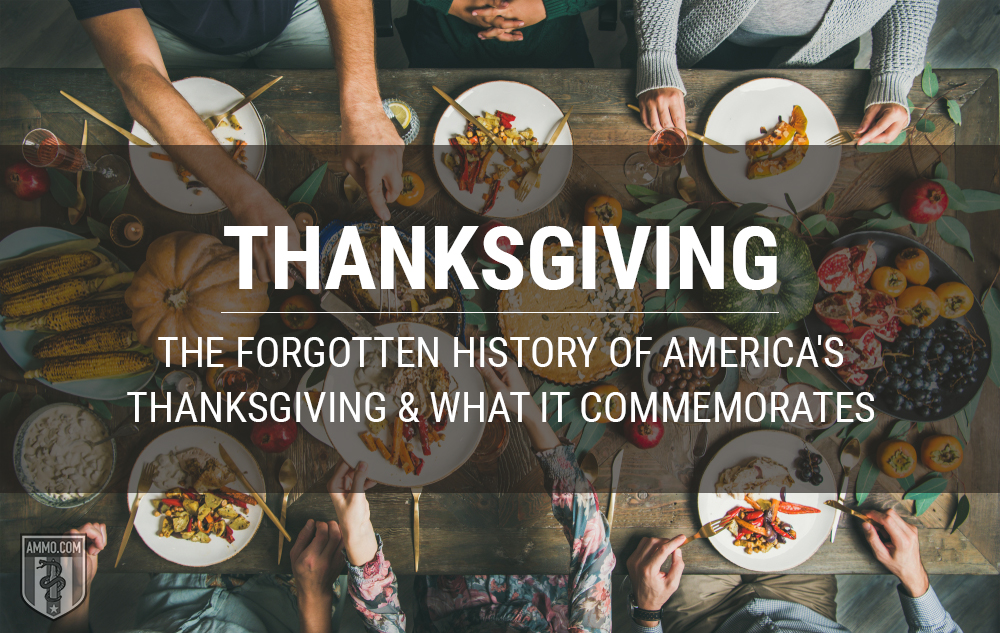 Ammo.com: Thanksgiving: The Forgotten History of America's Thanksgiving and What It Commemorates