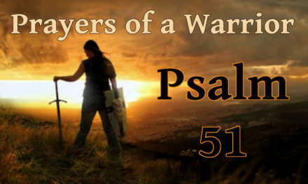 Prayers of a Warrior Psalm 51 – Prayer of Repentance, by CountrySlicker