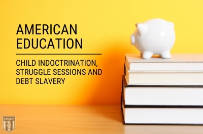 Ammo.com: American Education: Child Indoctrination, Struggle Sessions and Debt Slavery
