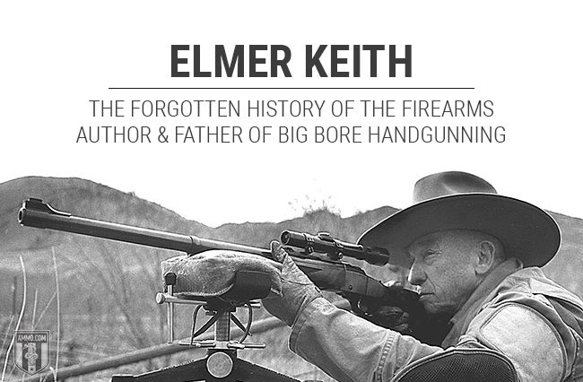 Ammo.com: Elmer Keith – The Forgotten History of the Firearms Author and Father of Big Bore Handgunning