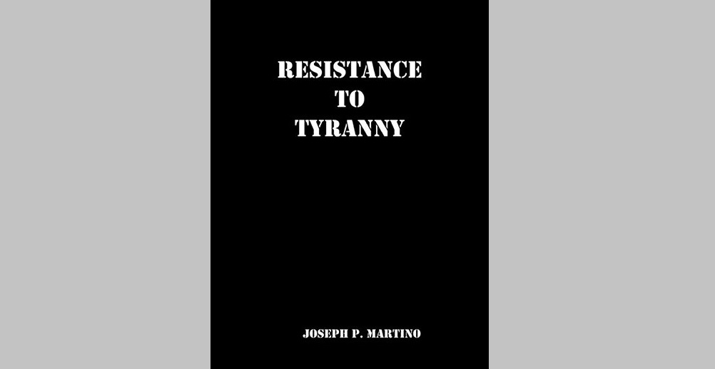 "Review of ""Resistance to Tyranny""  by Joseph P. Martino"