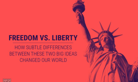 Ammo.com: Freedom vs. Liberty – How Subtle Differences Between These Two Big Ideas Changed Our World