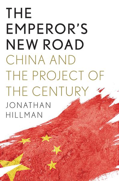 """Jonathan E. Hillman   """"The Emperor's New Road: China and the Project of the Century"""" at CERES"""